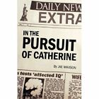 in The Pursuit of Catherine 9781450217804 by Jae Maxson Hardcover