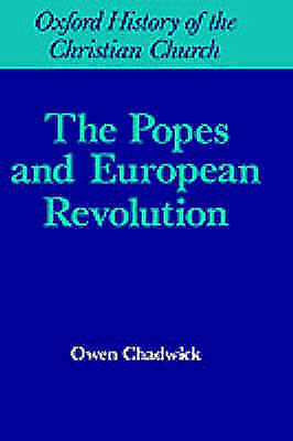 The Popes and European Revolution by Owen Chadwick (Hardback, 1980)