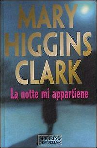 La notte mi appartiene Higgins Clark Mary