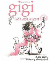 Gigi, God's Little Princess By Sheila Walsh Hardcover