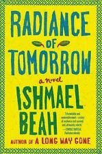 Radiance of Tomorrow: A Novel, Beah, Ishmael, Acceptable Book