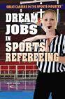Dream Jobs in Sports Refereeing by Larry Gerber (Hardback, 2015)