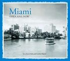 Miami: Then and Now(r) by Arva Moore Parks, Carolyn Klepser (Hardback, 2014)