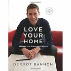 Love Your Home by Dermot Bannon (Hardback, 2014)
