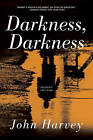Darkness, Darkness: A Novel by John Harvey (Paperback, 2015)