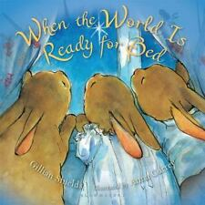 When the World Is Ready for Bed Shields, Gillian Board book