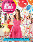 Let's Get This Party Started: Diy Celebrations for You and Your Kids to Create Together by Soleil Frye (Paperback, 2013)