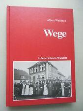 Wege Arbeiterleben in Walldorf 1. Auflage 1989