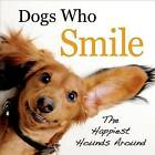 Dogs Who Smile: The Happiest Hounds Around by Virginia Woof (Hardback, 2013)