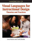 Handbook of Visual Languages for Instructional Design: Theories and Practices by IGI Global (Hardback, 2008)