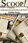 Scoop!: Inside Stories from the Partition to the Present by Kuldip Nayar (Paperback, 2006)
