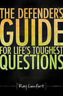 The Defender's Guide for Life's Toughest Questions: Preparing Today's Believers for the Onslaught of Secular Humanism by Sr Ray Comfort (Paperback / softback)