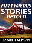 Fifty Famous Stories Retold by James Baldwin (Paperback / softback, 2007)