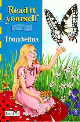 Good, Thumbelina (Ladybird Read It Yourself - Level 3), Andersen, Hans Christian