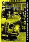 Cars of the Wehrmacht: German Vehicles in World War II by Reinhard Frank (Hardback, 2004)
