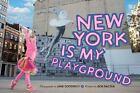 New York Is My Playground by Jane Goodrich and Bob Raczka (2016, Hardcover)