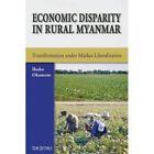 Economic Disparity in Rural Myanmar: Transformation Under Market Liberalization by Ikuko Okamoto (Hardback, 2008)