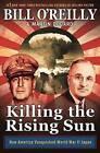 Killing the Rising Sun: How America Vanquished World War II Japan by Bill O'Reilly (Hardback, 2016)