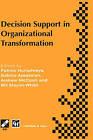 Decision Support in Organisational Transformation: IFIP TC8 WG8.3 International Conference on Organizational Transformation and Decision Support, 15-16 September 1997, La Gomera, Canary Islands by Sabino Ayestaran, A. McCosh, Patrick Humphreys, Bill Mayon-White (Hardback, 1997)