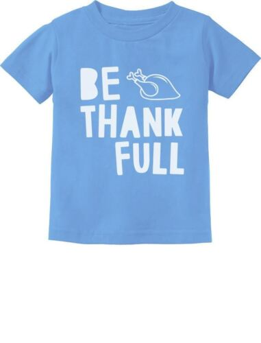 Be Thankfull Funny Thanksgiving Toddler Kids T-Shirt Gift Idea