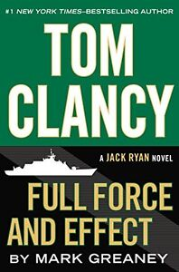 Full-Force-and-Effect-Jack-Ryan-by-Mark-Greaney-Tom-Clancy