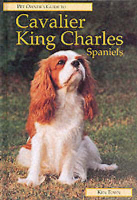 Pet Owner's Guide to the Cavalier King Charles Spaniel by Ken Town (Hardback,...