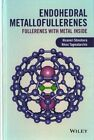 Endohedral Metallofullerenes: Fullerenes with Metal Inside by Hisanori Shinohara, Nikos Tagmatarchis (Hardback, 2015)