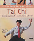 Tai Chi: Simple Routines for Home, Work and Travel by Tin Yu Lam (Paperback, 2005)