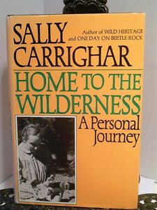 Home to the Wilderness Autobiography Naturalist Life Sally Carrighar Survival