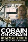 Cobain on Cobain: Interviews and Encounters by Nick Soulsby (Hardback, 2016)
