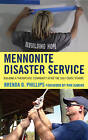 Mennonite Disaster Service: Building a Therapeutic Community After the Gulf Coast Storms by Brenda Phillips (Paperback, 2015)