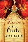 Love in Exile by Ayse Kulin (Paperback, 2016)