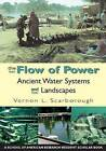 The Flow of Power: Ancient Water Systems and Landscapes by Dr. Vernon L. Scarborough (Paperback, 2003)