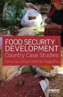 Food Security and Development: Country Case Studies by Taylor & Francis Ltd (Hardback, 2014)
