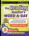The Reading Teacher's Word-a-Day: 180 Ready-to-Use Lessons to Expand Vocabulary, Teach Roots, and Prepare for Standardized Tests by Edward B. Fry (Paperback, 2008)