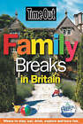 Time Out Family Breaks in Britain by Time Out Guides Ltd. (Paperback, 2007)