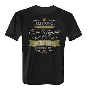 Majesté un dermatologue t-shirt Hommes slogan professionnelle dermatologue cadeau idée drôle