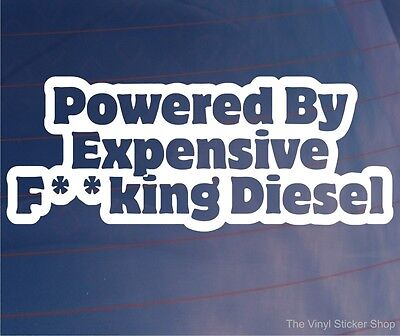 POWERED BY EXPENSIVE F**KING DIESEL Funny Car/Van/Bumper/Window JDM EURO Sticker