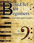 Bass Clef for Beginners: A Practical Guide by Esther Reinders (Paperback / softback, 2010)