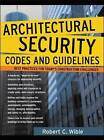 Architectural Security Codes and Guidelines: Best Practices for Today's Construction Challenges by Robert C. Wible (Hardback, 2006)