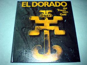 Warwick-Bray-El-Dorado-Der-Traum-vom-Gold