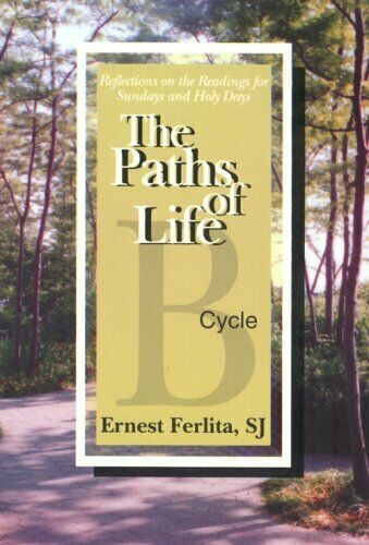Path of Life  Cycle B  Reflections on the Readings for Sunday and Hol