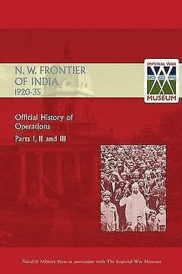 OFFICIAL HISTORY OF OPERATIONS ON THE NORTH-WEST FRONTIER OF INDIA 1920-1935 by