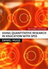 Doing Quantitative Research in Education with SPSS by Daniel Muijs (Hardback, 2010)