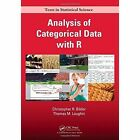 Analysis of Categorical Data with R by Thomas M. Loughin, Christopher R. Bilder (Hardback, 2014)
