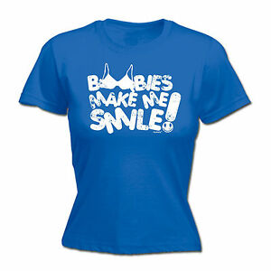 7a3e28ac Boobies Make Me Smile WOMENS T-SHIRT Boobs Comedy Tee Funny birthday ...