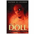 The Doll : The Lost Short Stories by Daphne Du Maurier (2011, Hardcover)