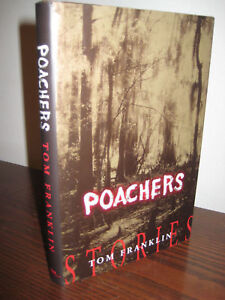 1st-1st-Printing-POACHERS-Tom-Franklin-STORIES-Rare-FIRST-Book-Classic
