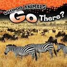 Why Do Animals Go There? by Jonathan Rosen (Hardback, 2016)