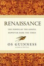 Renaissance : The Power of the Gospel However Dark the Times by Os Guinness (2014, Paperback)